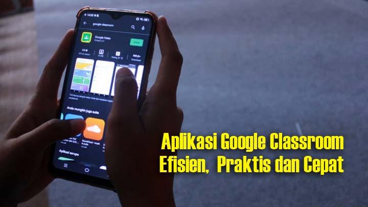 Google Classroom Bantu Permudah PJJ Saat Pandemi Covid-19