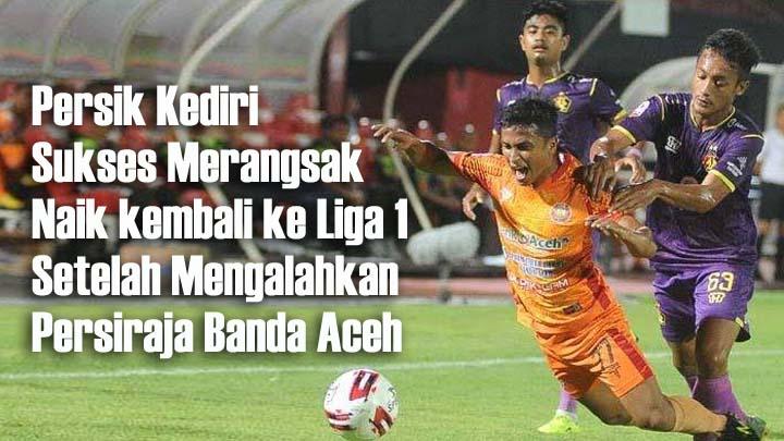 Koropak.co.id - Kalahkan Persiraja Banda Aceh, Persik Kediri Lolos Ke Final (2)