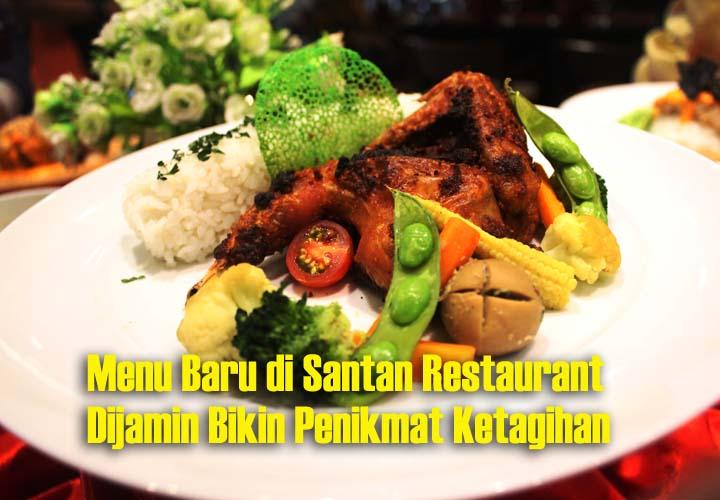Koropak.co.id - Menu Baru di Santan Restaurant Dijamin Bikin Nikmat Ketagihan (3)