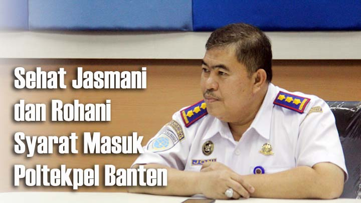 Koropak.co.id - Pendaftaran Dibuka! Poltekpel Banten Siap Cetak Taruna Berkompetensi