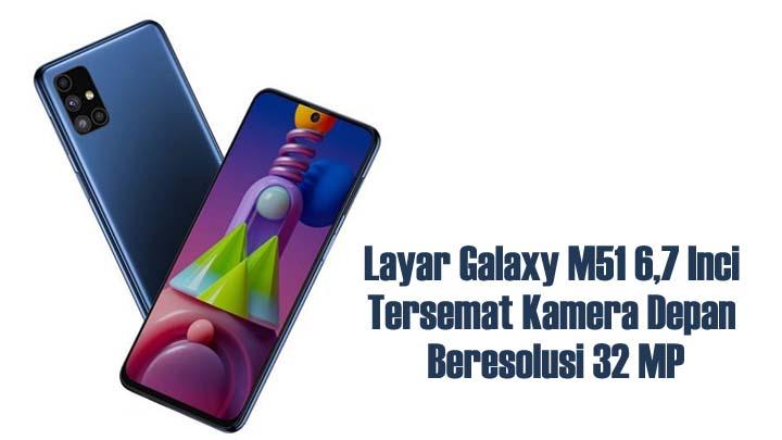 Samsung Luncurkan Galaxy M51, Smartphone Andalan Terbarunya