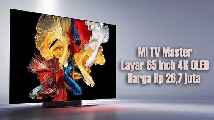 TV Xiaomi 65 Inch, Spesifikasi Premium Dengan Harga Termurah Di Kelasnya